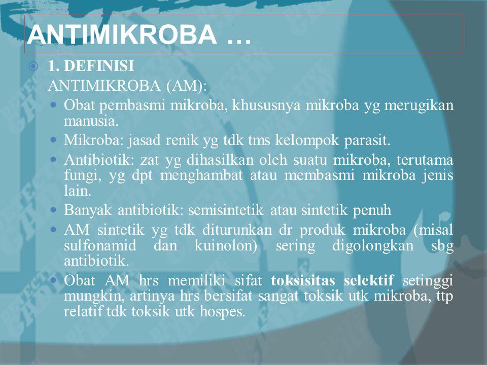 ANTIMIKROBA … 1. DEFINISI ANTIMIKROBA (AM):