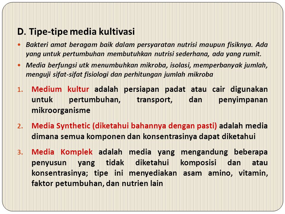 D. Tipe-tipe media kultivasi