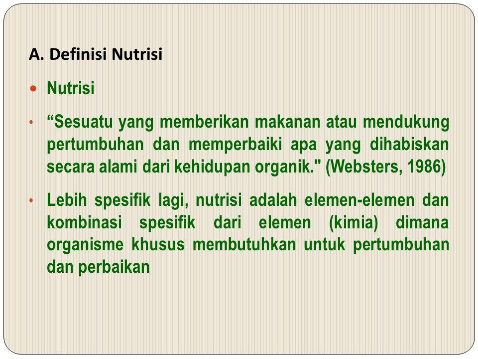 A. Definisi Nutrisi Nutrisi.