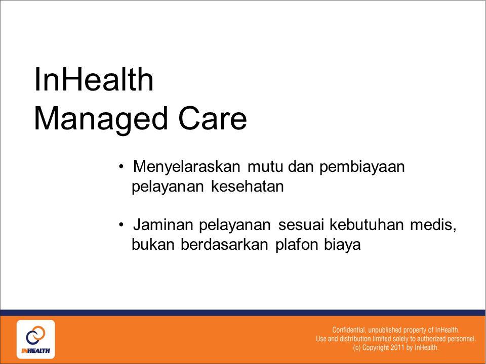 InHealth Managed Care • Menyelaraskan mutu dan pembiayaan