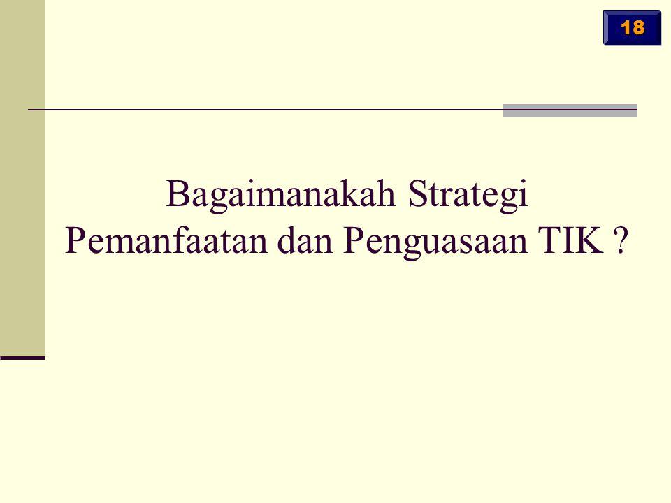 Bagaimanakah Strategi Pemanfaatan dan Penguasaan TIK