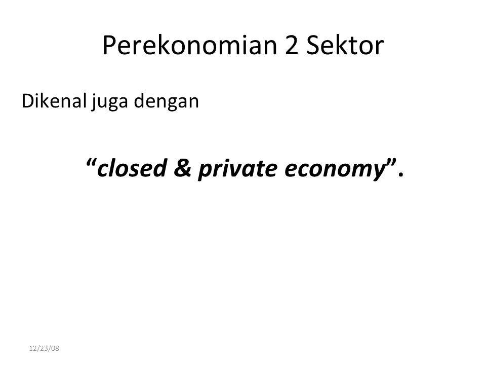 closed & private economy .