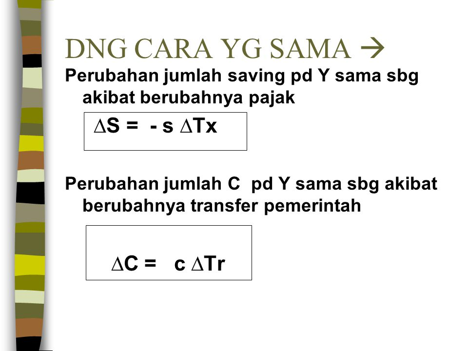 DNG CARA YG SAMA  ∆S = - s ∆Tx ∆C = c ∆Tr