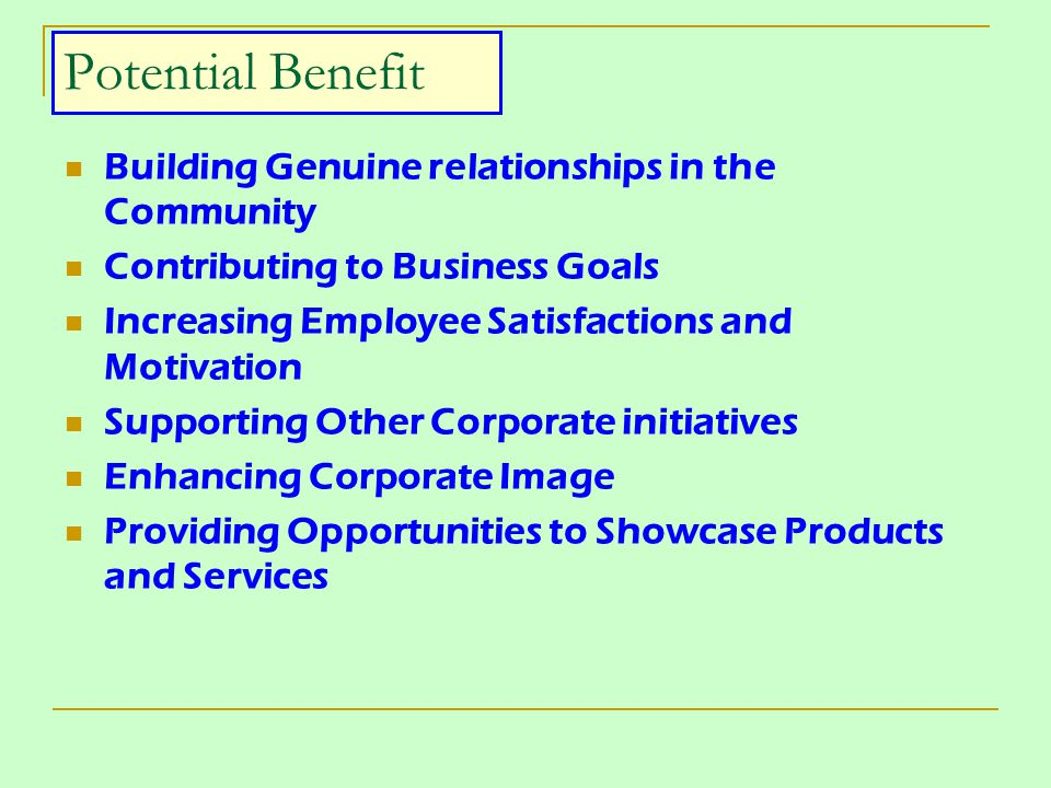 Potential Benefit Building Genuine relationships in the Community