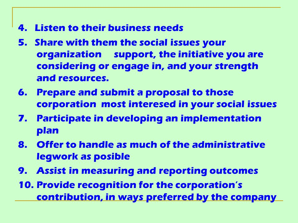 4. Listen to their business needs