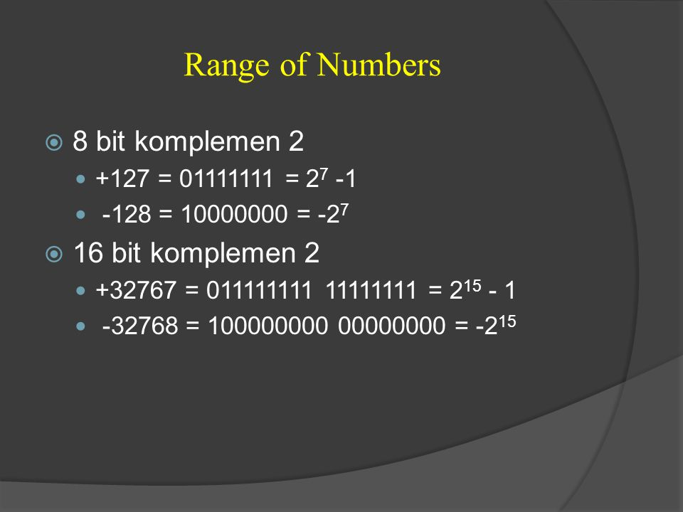 Range of Numbers 8 bit komplemen 2 16 bit komplemen 2