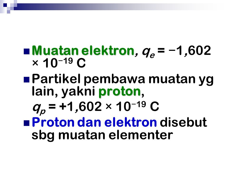Muatan elektron, qe = −1,602 × 10−19 C