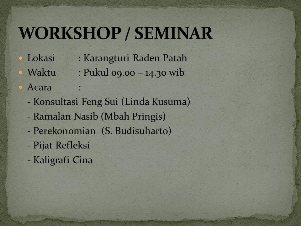 WORKSHOP / SEMINAR Lokasi : Karangturi Raden Patah