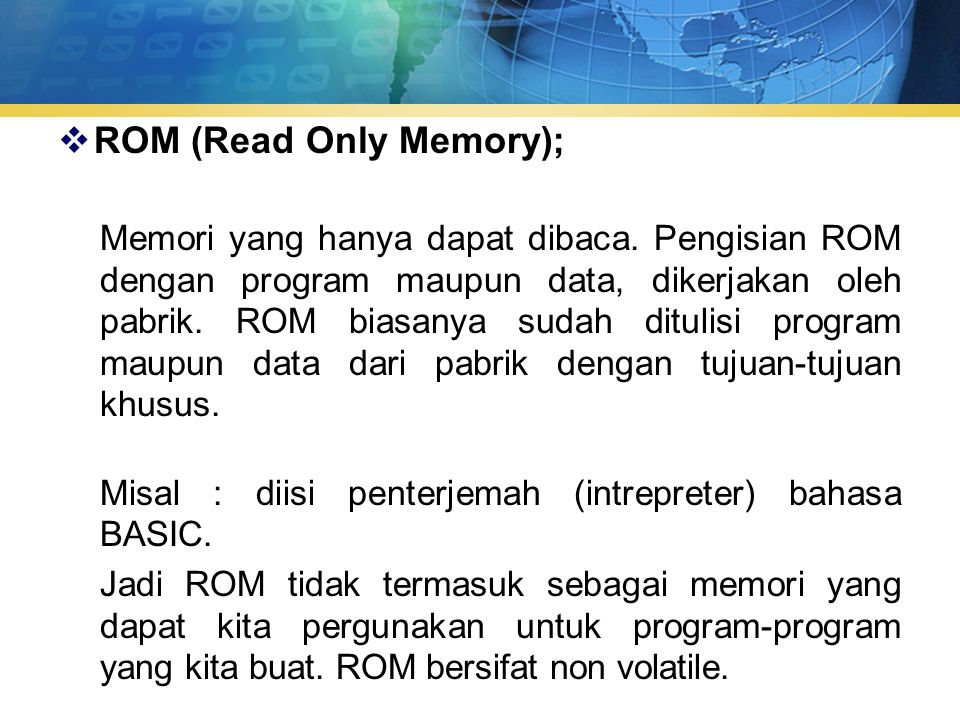 ROM (Read Only Memory);