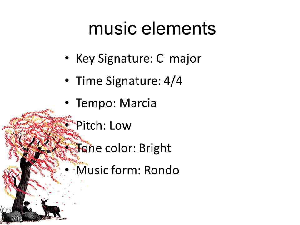 music elements Key Signature: C major Time Signature: 4/4