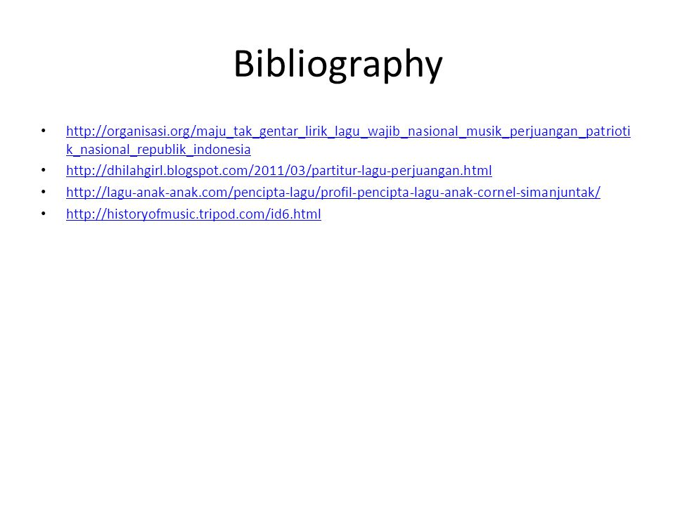 Bibliography http://organisasi.org/maju_tak_gentar_lirik_lagu_wajib_nasional_musik_perjuangan_patriotik_nasional_republik_indonesia.