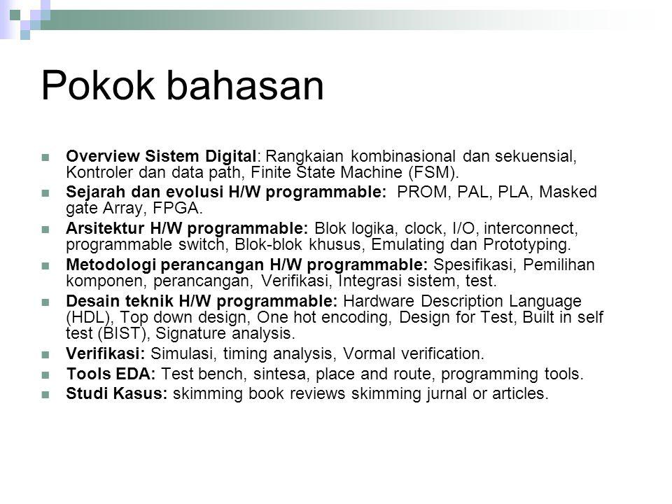 Pokok bahasan Overview Sistem Digital: Rangkaian kombinasional dan sekuensial, Kontroler dan data path, Finite State Machine (FSM).