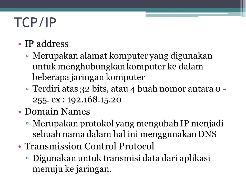 TCP/IP IP address Domain Names Transmission Control Protocol