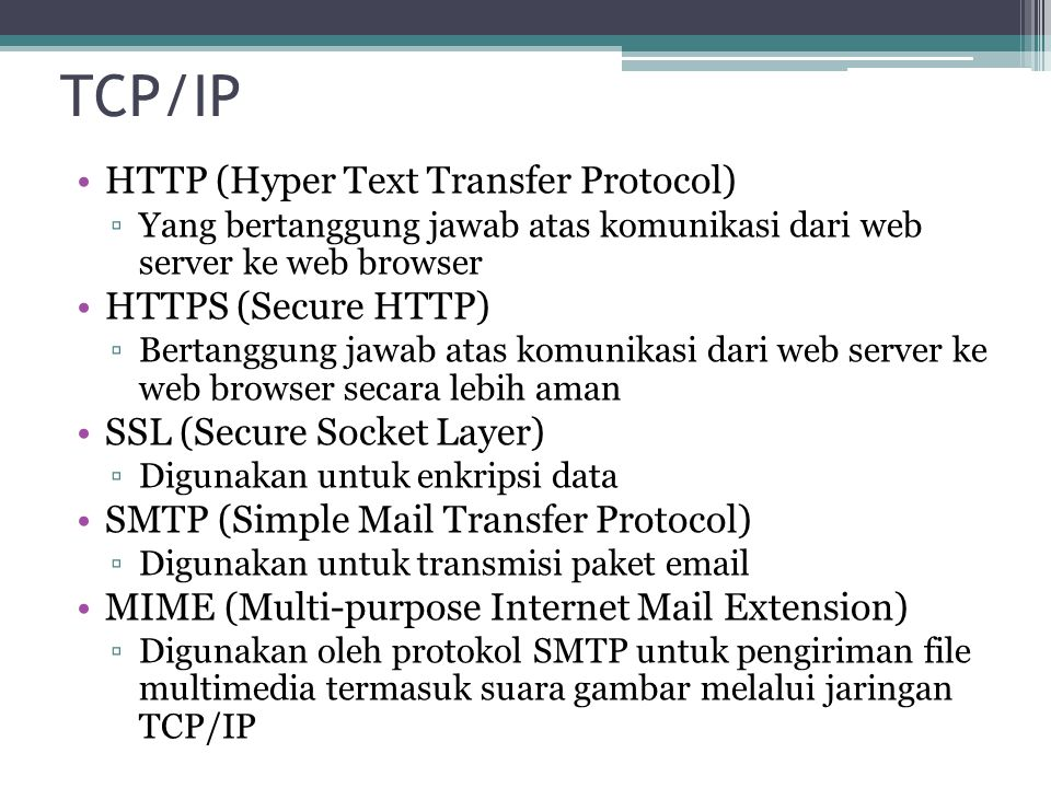 TCP/IP HTTP (Hyper Text Transfer Protocol) HTTPS (Secure HTTP)