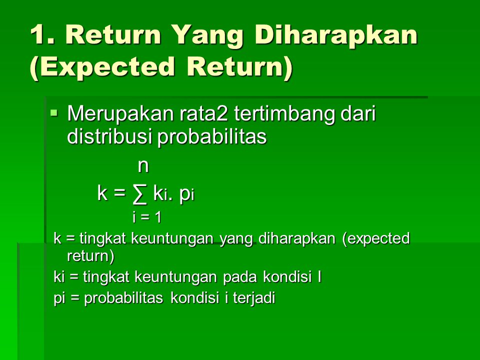 1. Return Yang Diharapkan (Expected Return)