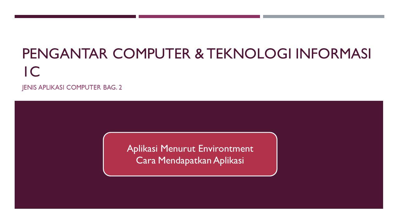 Pengantar computer & Teknologi INFORMASI 1c