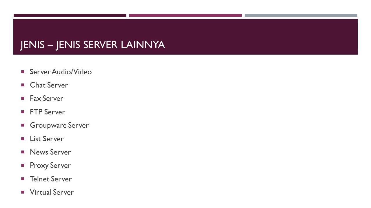 Jenis – Jenis Server lainnya