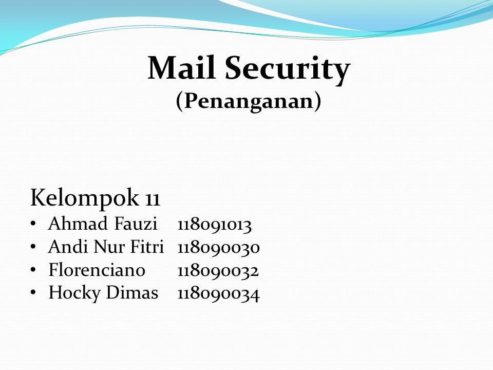 Mail Security Kelompok 11 (Penanganan) Ahmad Fauzi 118091013