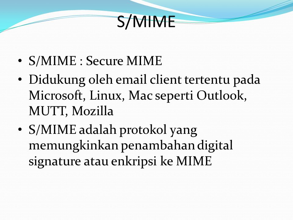 S/MIME S/MIME : Secure MIME