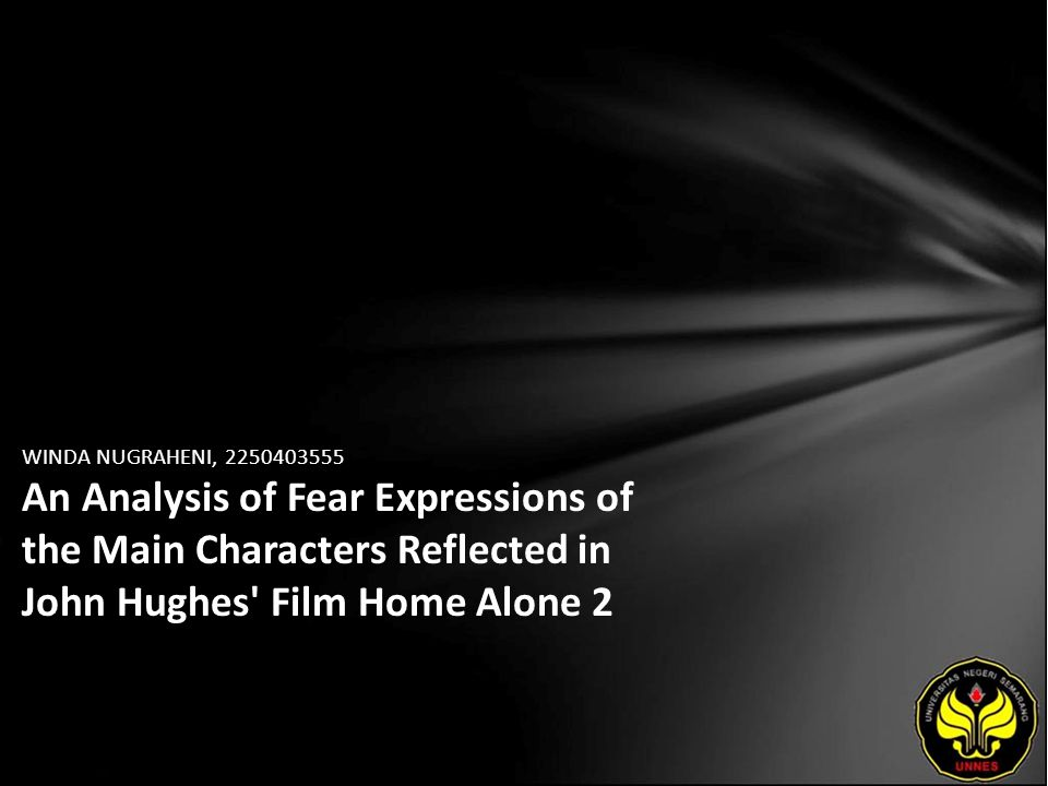 WINDA NUGRAHENI, 2250403555 An Analysis of Fear Expressions of the Main Characters Reflected in John Hughes Film Home Alone 2