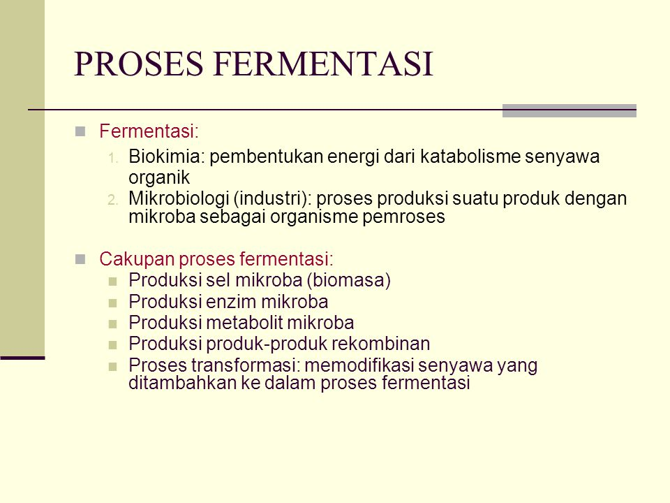 PROSES FERMENTASI Fermentasi: