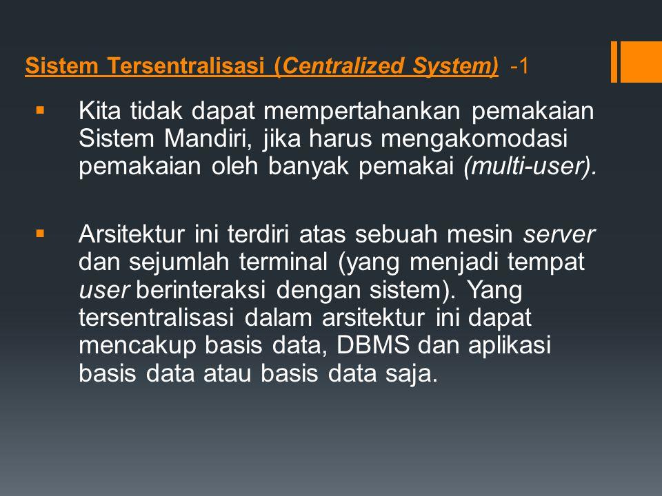 Sistem Tersentralisasi (Centralized System) -1
