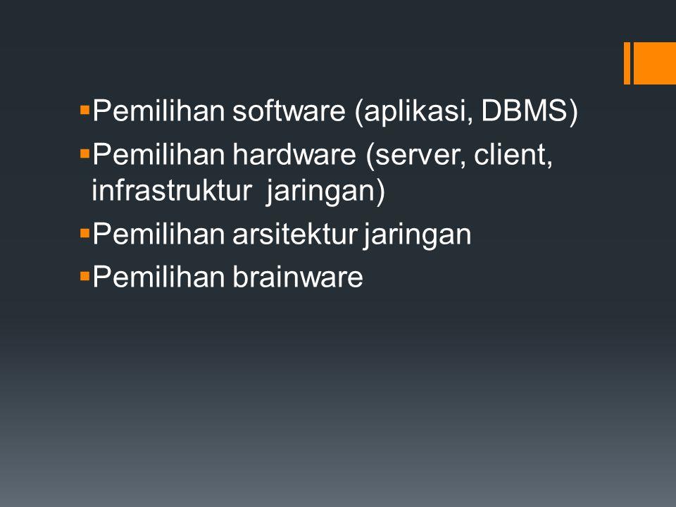 Pemilihan software (aplikasi, DBMS)