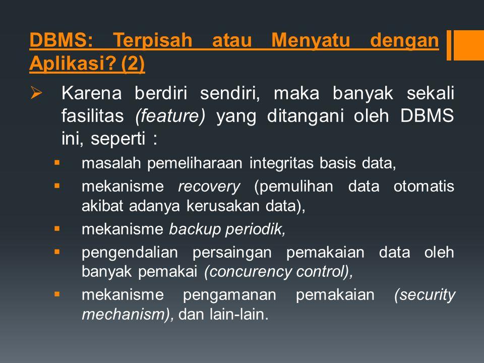 DBMS: Terpisah atau Menyatu dengan Aplikasi (2)