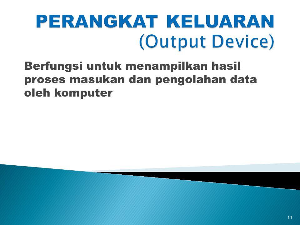 PERANGKAT KELUARAN (Output Device)