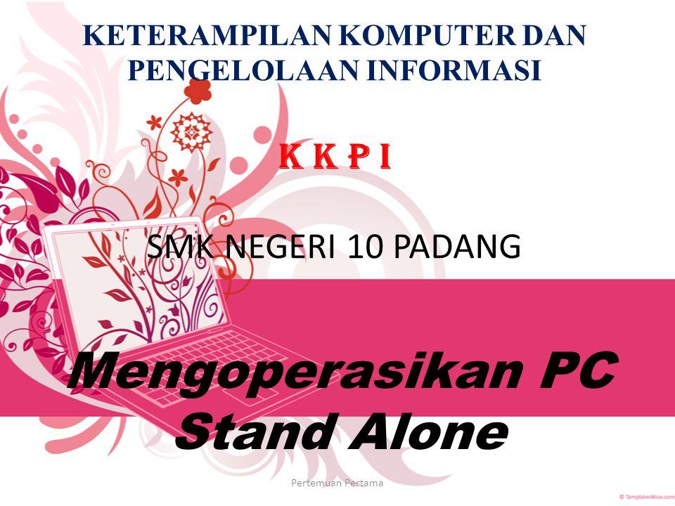 Mengoperasikan PC Stand Alone