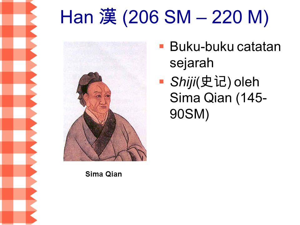 Han 漢 (206 SM – 220 M) Buku-buku catatan sejarah
