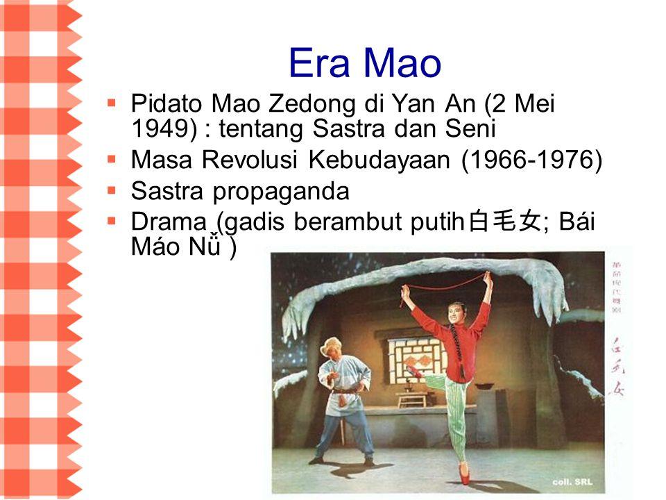 Era Mao Pidato Mao Zedong di Yan An (2 Mei 1949) : tentang Sastra dan Seni. Masa Revolusi Kebudayaan (1966-1976)