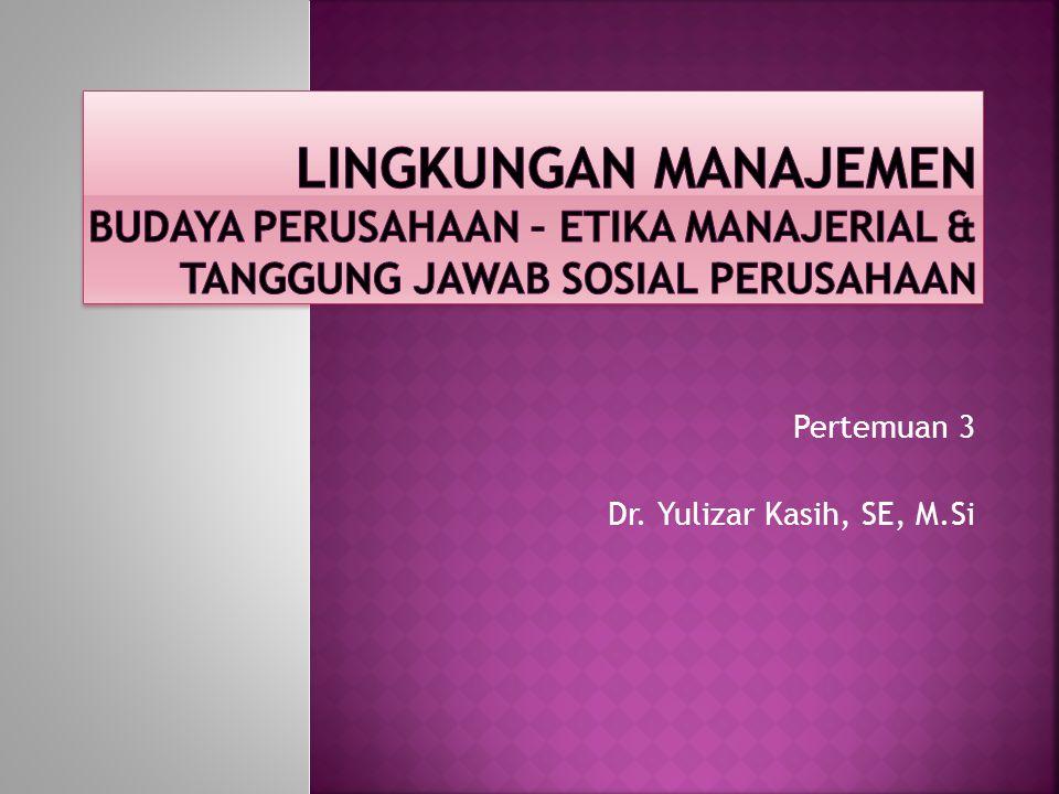 Pertemuan 3 Dr. Yulizar Kasih, SE, M.Si
