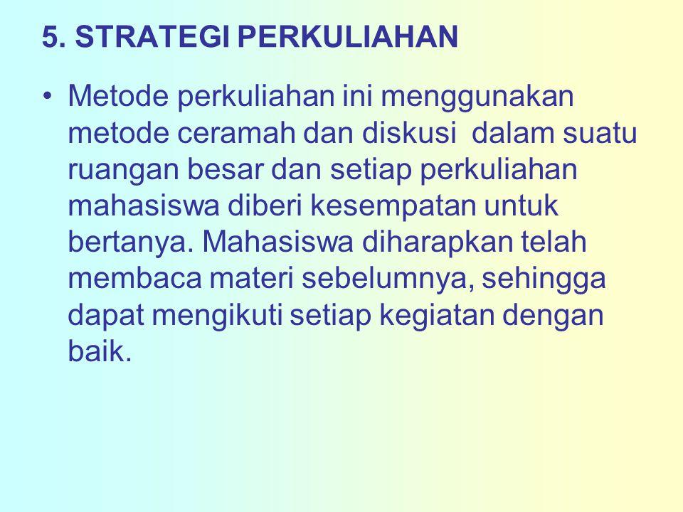 5. STRATEGI PERKULIAHAN