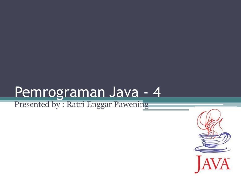 Presented by : Ratri Enggar Pawening