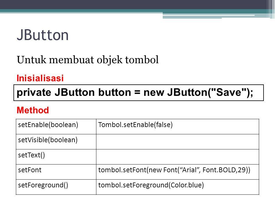 JButton Untuk membuat objek tombol