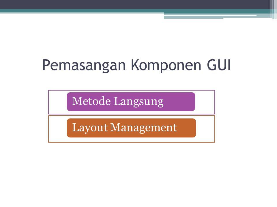 Pemasangan Komponen GUI