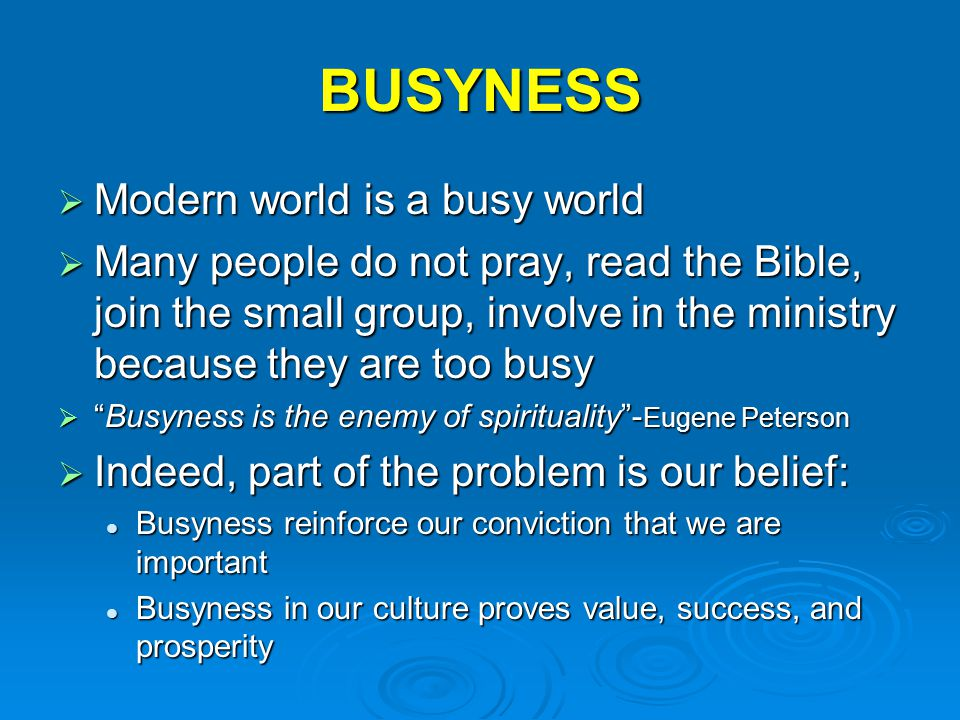 BUSYNESS Modern world is a busy world