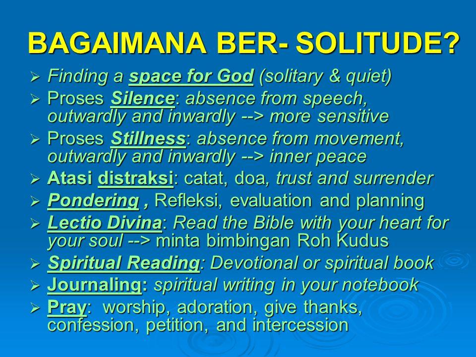 BAGAIMANA BER- SOLITUDE