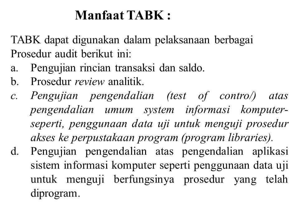 Manfaat TABK : TABK dapat digunakan dalam pelaksanaan berbagai