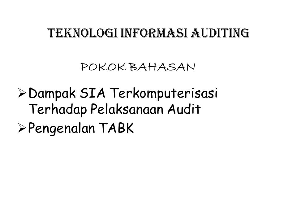 TEKNOLOGI INFORMASI AUDITING