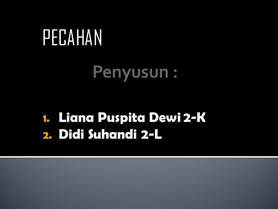 Liana Puspita Dewi 2-K Didi Suhandi 2-L