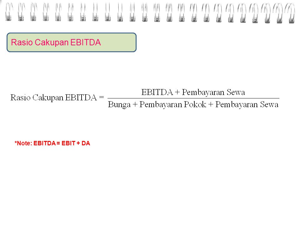Rasio Cakupan EBITDA *Note: EBITDA = EBIT + DA