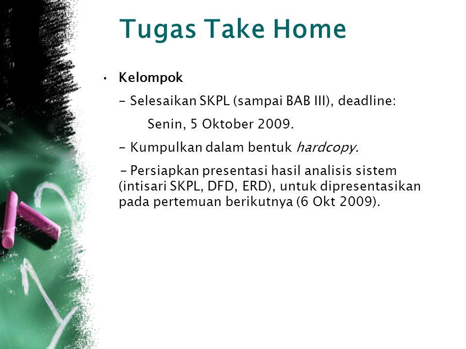 Tugas Take Home Kelompok - Selesaikan SKPL (sampai BAB III), deadline: