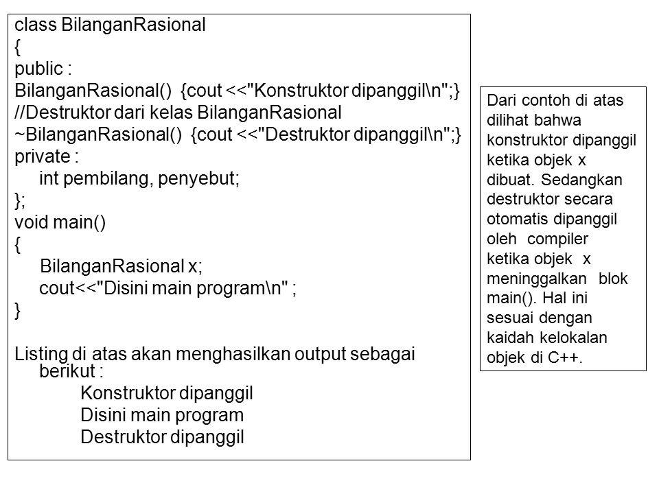 class BilanganRasional { public :