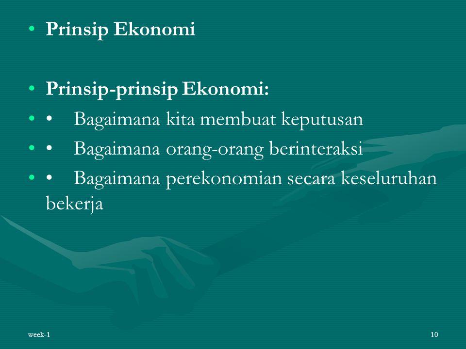 Prinsip-prinsip Ekonomi: • Bagaimana kita membuat keputusan