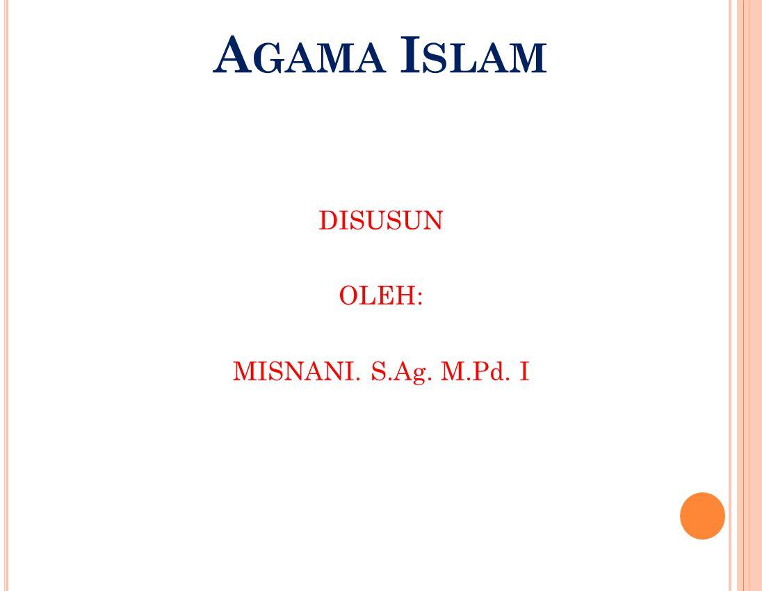 DISUSUN OLEH: MISNANI. S.Ag. M.Pd. I