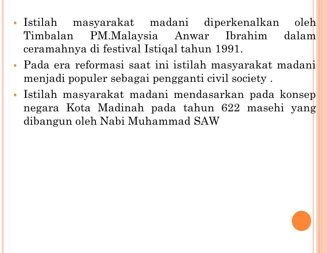Istilah masyarakat madani diperkenalkan oleh Timbalan PM