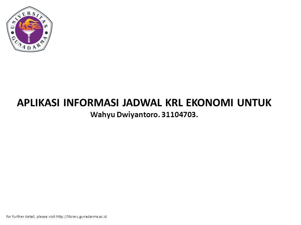 APLIKASI INFORMASI JADWAL KRL EKONOMI UNTUK Wahyu Dwiyantoro. 31104703.