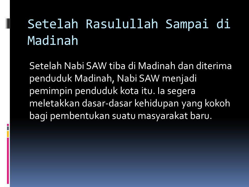 Setelah Rasulullah Sampai di Madinah
